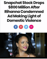 "Chris Brown, cnn.com, and Family: Snapchat Stock Drops  $800 Million After  Rihanna Condemned  Ad Making Light of  Domestic Violence Love you @badgalriri! 💜 Thank you for standing up for domestic violence survivors. My family and I underwent domestic violence at the hands of my father and I feel not only respect but also admiration for Rihanna. She used her influence and platform to teach Snapchat a lesson. respect 💯 smashthepatriarchy - @JustinoMora1 . VIA People: ""The stock prices of Snap Inc. fell around 4 percent on Thursday, reported CNN. The dip came after Rihanna responded to the app's apology for running an ad for a game called ""Would You Rather"" asking users if they would rather slap Rihanna or punch her ex Chris Brown, alluding to a 2009 domestic violence incident. The market value of the app's parent company dropped almost $800 million, according to the outlet. On Friday, Snap's stock fell another 1 percent, CNN reported. Snapchat CEO Evan Spiegel's personal net worth dropped $150 million. """