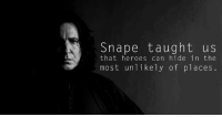 New admin here Starting with one of the best quotes..😎😎 #Riddle: Snape taught us  that heroes can hide in the  most unlikely of places New admin here Starting with one of the best quotes..😎😎 #Riddle
