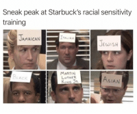 One of the best office episodes! https://t.co/w2PIHOIlTL: Sneak peak at Starbuck's racial sensitivity  training  JAMAICAN  ITALIAN  JEWISH  MARTIN  LUTHER  KING R  BLACK  ASIAN One of the best office episodes! https://t.co/w2PIHOIlTL