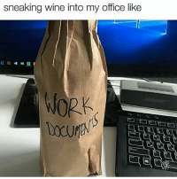 Bitch, Friday, and Memes: sneaking wine into my office like How @the_bitch_diaries and I are getting thru this Friday 😄 mmsip noharmdone teamnoharmdone
