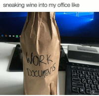 How to get drunk at work  Follow our Linkedin to fight boredom at work: linkedin.com/company/9gag: sneaking wine into my office like How to get drunk at work  Follow our Linkedin to fight boredom at work: linkedin.com/company/9gag
