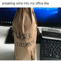 Clearly nothing suspicious here... 😂: sneaking wine into my office like  WORK Clearly nothing suspicious here... 😂