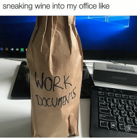 It's Friday so YOLO: sneaking wine into my office like  WORK It's Friday so YOLO
