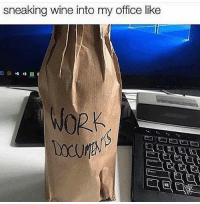 Memes, Wine, and Work: sneaking wine into my office like  WORK No one suspects a thing 😁 Goodgirlwithbadthought 💅🏽