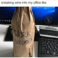 Memes, Wine, and Work: sneaking wine into my office like  WORK When I have to work on Saturday's 😅😅 teamdominican