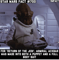 """The puppet was used for close up shots, like when he said """"ITS A TRAP!"""" Fact 700!: SNFACT  STAR WARS FACT #700  FOR RETURN OF THE JEDI ADMIRAL ACKBAR  WAS MADE INTO BOTH A PUPPET AND A FULL  BODY SUIT The puppet was used for close up shots, like when he said """"ITS A TRAP!"""" Fact 700!"""
