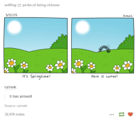 Chinese, Humans of Tumblr, and Arrived: sniffing E perks off-being-chinese  3/21/15  It's Springtime!  rumwik:  It has arrived!  Source: rumwik  32,978 notes  Here it comes!