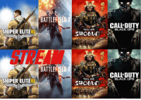 SNIPER ELITEIL  AFRIKA  SNIPER ELITE  BATTLEFIELD 1  BATTLEFIELD 1  TOTAL WAR  TOTAL WAR  CALL DUTY  BLACK OPS  CALL DUTY  BLACK OPS The weekend after Valentine's Day I might do a stream. If you have Shogun 2 on PC, or SE3, BF1, and BO (with all zombies maps) on Xbox one, DM me and I'll pick a few of you guys to play with. That night I'll also do a giveaway of something. -stimp