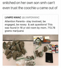Snitched on her own son 😩 WSHH: snitched on her own son smh can't  even trust the coochie u came out of  LVMPD NWAC @LVMPDNWAC  Attention Parents- stay involved, be  engaged, be nosey & ask questions! This  was found in 16 yr old room by mom. 713.78  grams marijuana  asanoo Snitched on her own son 😩 WSHH