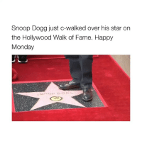 (via: @loganmmurdock): Snoop Dogg just c-walked over his star or  the Hollywood Walk of Fame. Happy  Monday (via: @loganmmurdock)