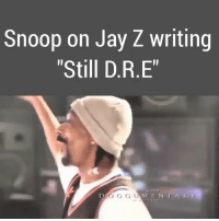 "snoopdogg on jayz writing ""Still DRE"" for drdre: Snoop on Jay Z writing  ""Still D.R.E""  D O GGUMENTAR snoopdogg on jayz writing ""Still DRE"" for drdre"