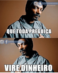 Memes, Snoop, and 🤖: SNOOPCHAPADOOFICIAL  SNOOP CHAPADO  QUE TODAPREGUICA  f/s  SNOOPCHAPADOOFICIA  SNOOP CH  VIREDINHEIRO Bom dia 😁