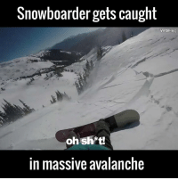 Dank, 🤖, and Via: Snowboarder gets caught  ViralHag  oh sh  in massive avalanche Holy sh*t! The avalanche airbag just saved his life 😳😳  via ViralHog