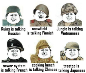 Chinese, History, and French: snowfield  is talking Finnish  Ruins is talking  Russian  Jungle is talking  Vietnamese  Cooking bench  is talking French is talking Chinese talking Japanese  sewer system  treetop is most terrified moment
