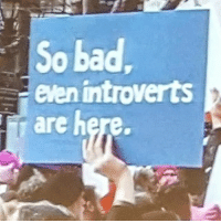Bad, Memes, and 🤖: So bad  even introverts  are here You know it's bad when introverts show up to protests! 😂 HereToStay