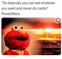 "Gym, Fuck, and Never: ""So basically you can eat whatever  you want and never do cardio""  Powerlifters  FUCK  CARDIO Where do I sign?! @fuck_cardio"