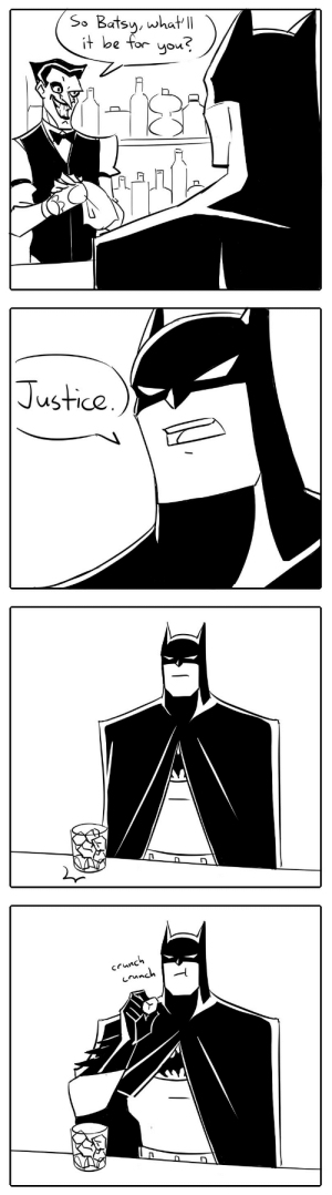thefingerfuckingfemalefury:  graphiteknight: I feel like this joke has been done before but I still wanted to draw it. It took me a minute to get this :D : So Batsy, what  it be for you?  2   Justice   crunc  ㄚ thefingerfuckingfemalefury:  graphiteknight: I feel like this joke has been done before but I still wanted to draw it. It took me a minute to get this :D