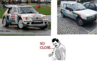 NAILED IT! Car memes: SO  CLOSE NAILED IT! Car memes