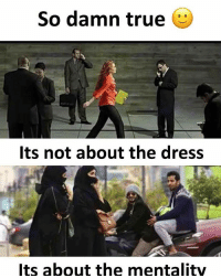 Memes, The Dress, and True: So damn true  Its not about the dress  lts about the mentality