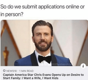 America, Chris Evans, and Family: So do we submit applications online or  in person?  etifestarchile  NEWS18 1 MIN READ  Captain America Star Chris Evans Opens Up on Desire to  Start Family: I Want a Wife, I Want Kids