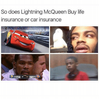 Dank, Life, and Memes: So does Lightning McQueen Buy life  insurance or car insurance  97 117 @herb has dank memes