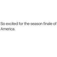 Season Finale Of America: So excited for the season finale of  America.