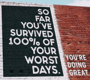Happy Wednesday, you're doing great!: SO  FAR  YOU'VE  SURVIVED  100lo OF  YOUR  WORST YOU'RE  DAYS DOING  GREAT Happy Wednesday, you're doing great!