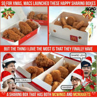 Love, Memes, and Happy: SO FOR XMAS, MACS LAUNCHED THESE HAPPY SHARING BOXES  BUT THE THING I LOVE THE MOST IS THAT THEY FINALLY HAVE  SHARE LEH!  MG FINALLY!  YAASSS!  A SHARING BOX THAT HAS BOTH MCWINGS AND MCNUGGETS Even though they're called Sharing Boxes, I'm still gonna keep them to myself. 😋
