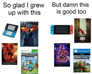 Nostalgia is amazing: So glad I grew  up with this  But damn this  is good too  LACEB  a  DARK KNIGHT  THE  JOAQUIN PHOENIX  JOKER  CCTORER  XBOX 360  Windows 10  MINECRAFT  FULL GAME  MIHECRAFT  AWE  SMOJANG J Nostalgia is amazing