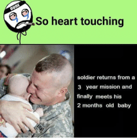 Memes, Heart, and Old: So heart touching  soldier returns from a  3 year mission and  finally meets his  2 months old baby Double Tap if you get it 💀