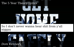 Dom Kennedy-Get Home Safely-The 5 Year Theory