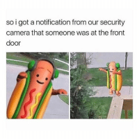 Food, Funny, and Memes: so i got a notification from our security  camera that someone was at the front  door Is that food delivery I see? Follow me for more funny tumblr and textpost