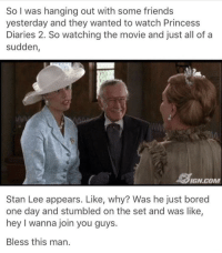 Bless stan lee: So I was hanging out with some friend:s  yesterday and they wanted to watch Princess  Diaries 2. So watching the movie and just all of a  sudden  IGN.COM  Stan Lee appears. Like, why? Was he just bored  one day and stumbled on the set and was like,  hey I wanna join you guys.  Bless this man. Bless stan lee