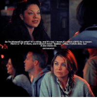"""Memes, Mean, and Okay: So I'm bisexual! So what? It's a thing, and it's real. I mean it's called LGBTQ for a reason.  There's a """"B"""" in there, and it doesn't mean """"badass. Okay, it kinda does, but  it also means bi  GREYS4DAYSSS 11.05 I wish they still went to Joe's"""