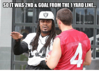 Marshawn Lynch at Raiders practice... https://t.co/3CdWIsEEi2: SO  IT WAS 2ND & GOAL FROM THE YARD LINE  NFL MEMES Marshawn Lynch at Raiders practice... https://t.co/3CdWIsEEi2