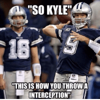 """Nfl, How, and You: """"SO KYLE""""  THIS SHO  YOUTHROWIA  INTERCEPTIONT This is how you do it Kyle..."""
