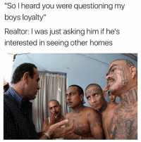 """Memes, Florida, and Tomorrow: """"So l heard you were questioning my  boys loyalty""""  Realtor: I was just asking him if he's  interested in seeing other homes Can't wait to leave Florida tomorrow🙌🏾"""