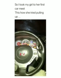 Latinos, Memes, and Girl: So l took my girl to her first  car meet  This how she tried pulling  up Tokyo drift 🤣🤣😂 🔥 Follow Us 👉 @latinoswithattitude 🔥 latinosbelike latinasbelike latinoproblems mexicansbelike mexican mexicanproblems hispanicsbelike hispanic hispanicproblems latina latinas latino latinos hispanicsbelike Video by - @weedsavage