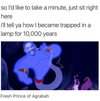 Will Smith Genie for Aladdin? - Alternative Disney: so l'd like to take a minute, just sit right  here  il tell ya how I became trapped in a  lamp for 10,000 years  SO  Fresh Prince of Agrabah Will Smith Genie for Aladdin? - Alternative Disney