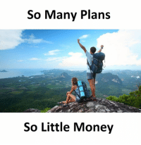Money: So Many Plans  So Little Money
