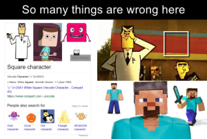 """A new calamity has struck these square characters: So many things are wrong here  More images  Square character  Unicode Character o"""" (U+25A1)  - Name: White Square. Unicode Version: 1.1 (June 1993)  """"="""" U+25A1 White Square Unicode Character - Compart  AG  https://www.compart.com > unicode  People also search for  View 2+ more  PURPLE  oval  HEXAGON  Oval  Circle  Dot  Triangle  character  character  character  character  character  Feedback A new calamity has struck these square characters"""