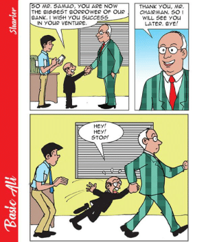 Ali, Thank You, and Bank: SO MR. SAMAD, YOU ARE NOW  THE BIGGEST BORROWER OF OUR  BANK. I WISH YOu SUCCESS  IN YOUR VENTURE  THANK YOU, MR.  CHAIRMAN, SOI  WILL SEE YOu  LATER. BYE!  HEY!  HEY!  STOP!  Basic Ali  Sharter Bye shorty [OC]