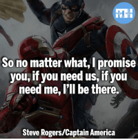 ▲Quotes▲ - Captain America: Civil War!- My other IG accounts @factsofflash @yourpoketrivia @webslingerfacts ⠀⠀⠀⠀⠀⠀⠀⠀⠀⠀⠀⠀⠀⠀⠀⠀⠀⠀⠀⠀⠀⠀⠀⠀⠀⠀⠀⠀⠀⠀⠀⠀⠀⠀⠀⠀ ⠀⠀--------------------- batmanvssuperman deadpool batman superman wonderwoman deadpool spiderman hulk thor ironman marvel captainmarvel theflash deadpoolcorps captainamerica blackpanther justiceleague tonystark blackpanther greenlantern brucebanner blacklantern batmanvsuperman sinestrocorps orangelanterns redlanterns ultron like4like bluelanterns: So no matter what, promise  you,if you need us, if you  need me, I'll be there.  Steve Rogers/Captain America ▲Quotes▲ - Captain America: Civil War!- My other IG accounts @factsofflash @yourpoketrivia @webslingerfacts ⠀⠀⠀⠀⠀⠀⠀⠀⠀⠀⠀⠀⠀⠀⠀⠀⠀⠀⠀⠀⠀⠀⠀⠀⠀⠀⠀⠀⠀⠀⠀⠀⠀⠀⠀⠀ ⠀⠀--------------------- batmanvssuperman deadpool batman superman wonderwoman deadpool spiderman hulk thor ironman marvel captainmarvel theflash deadpoolcorps captainamerica blackpanther justiceleague tonystark blackpanther greenlantern brucebanner blacklantern batmanvsuperman sinestrocorps orangelanterns redlanterns ultron like4like bluelanterns