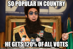 Glorious Leader: SO POPULAR IN COUNTRY  HE GETS 120% OFALL VOTES  imgflip.com Glorious Leader