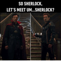 Same name, same experience but different face. Follow @9gag to laugh more. 9gag infinitywar sherlock benedictcumberbatch RobertDowneyJr: SO SHERLOCK,  LET'S MEET UM...SHERLOCK? Same name, same experience but different face. Follow @9gag to laugh more. 9gag infinitywar sherlock benedictcumberbatch RobertDowneyJr