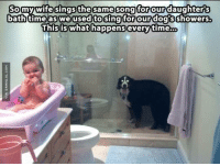 Dogs, Memes, and Http: So  singsthesame song forour  bath time as we used to sing for our dogs  is what happens  showers.  Thisis whathappenseverytime... Pavlov Working Its Magic http://www.damnlol.com/pavlov-working-its-magic-98609.html