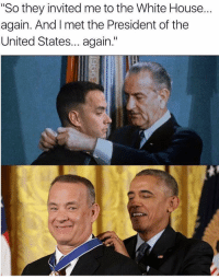 "Then v. Now: Tom Hanks Edition: ""So they invited me to the White House...  again. And I met the President of the  United States... again."" Then v. Now: Tom Hanks Edition"