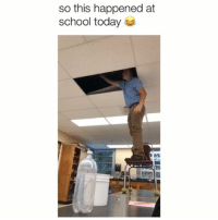 Memes, School, and Today: so this happened at  school today What was he tying to prove? Credit: @capaldi_34