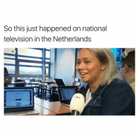 Memes, Netherlands, and 🤖: So this just happened on national  television in the Netherlands  SEND  NOS AYYYYE. That's the theme of 2017. fr fr.