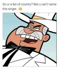 OWNER OF THE DIMSDALE DIMMADOME.   -Bobby Hill: So ur a fan of country? Bet u can't name  this singer OWNER OF THE DIMSDALE DIMMADOME.   -Bobby Hill